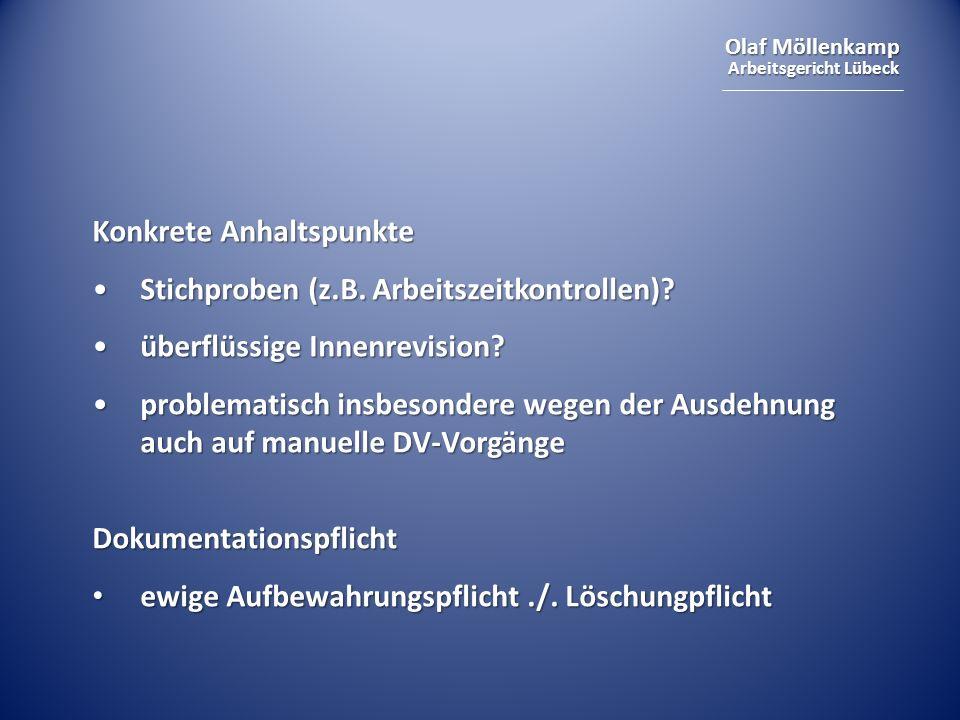 Olaf Möllenkamp Arbeitsgericht Lübeck Konkrete Anhaltspunkte Stichproben (z.B. Arbeitszeitkontrollen)?Stichproben (z.B. Arbeitszeitkontrollen)? überfl