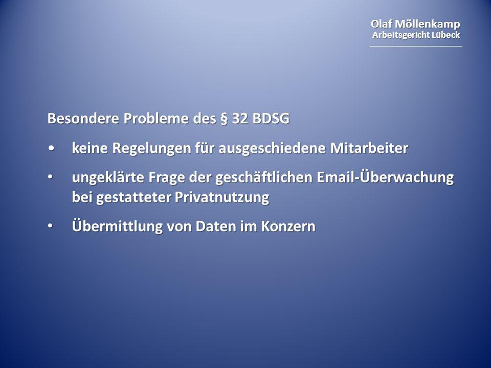 Olaf Möllenkamp Arbeitsgericht Lübeck Besondere Probleme des § 32 BDSG keine Regelungen für ausgeschiedene Mitarbeiterkeine Regelungen für ausgeschied