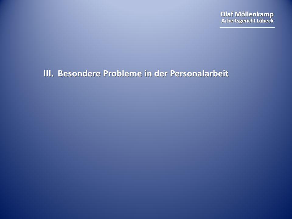 Olaf Möllenkamp Arbeitsgericht Lübeck III. Besondere Probleme in der Personalarbeit