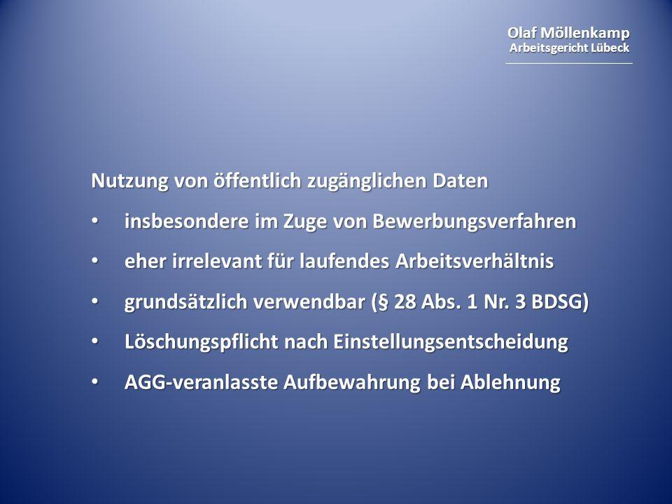 Olaf Möllenkamp Arbeitsgericht Lübeck Nutzung von öffentlich zugänglichen Daten insbesondere im Zuge von Bewerbungsverfahren insbesondere im Zuge von