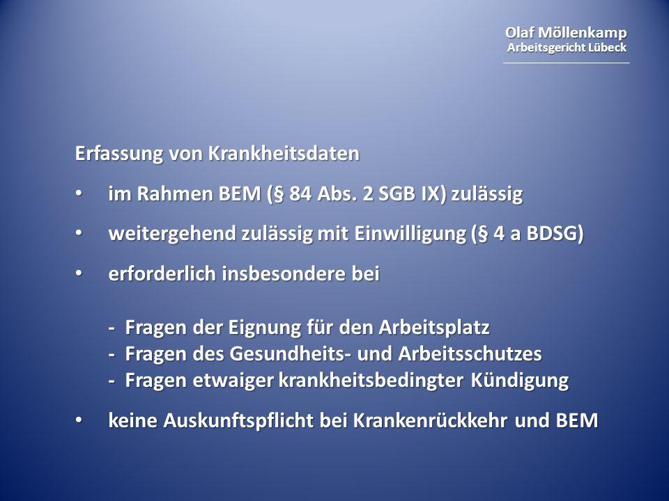 Olaf Möllenkamp Arbeitsgericht Lübeck Erfassung von Krankheitsdaten im Rahmen BEM (§ 84 Abs. 2 SGB IX) zulässig im Rahmen BEM (§ 84 Abs. 2 SGB IX) zul