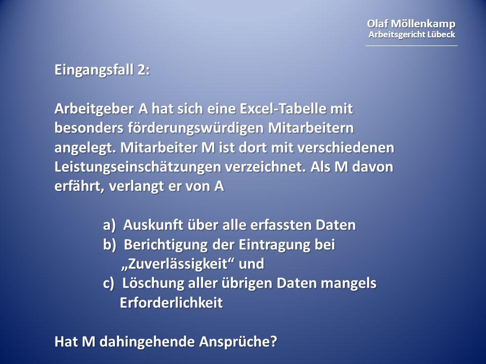 Olaf Möllenkamp Arbeitsgericht Lübeck Eingangsfall 2: Arbeitgeber A hat sich eine Excel-Tabelle mit besonders förderungswürdigen Mitarbeitern angelegt
