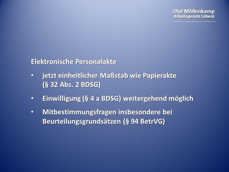 Olaf Möllenkamp Arbeitsgericht Lübeck Elektronische Personalakte jetzt einheitlicher Maßstab wie Papierakte (§ 32 Abs. 2 BDSG) jetzt einheitlicher Maß