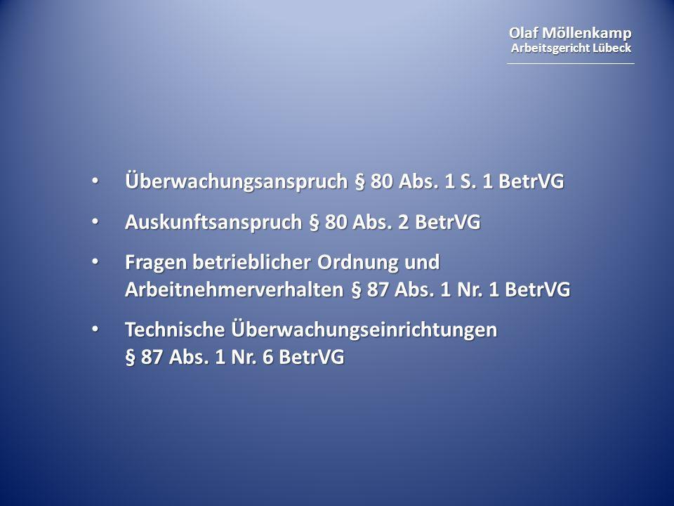 Olaf Möllenkamp Arbeitsgericht Lübeck Überwachungsanspruch § 80 Abs. 1 S. 1 BetrVG Überwachungsanspruch § 80 Abs. 1 S. 1 BetrVG Auskunftsanspruch § 80