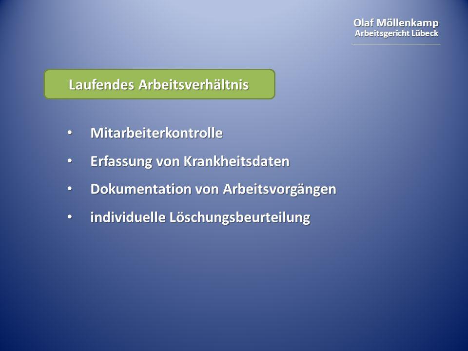 Olaf Möllenkamp Arbeitsgericht Lübeck Laufendes Arbeitsverhältnis Mitarbeiterkontrolle Mitarbeiterkontrolle Erfassung von Krankheitsdaten Erfassung vo