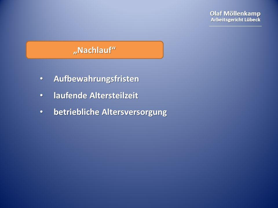 Olaf Möllenkamp Arbeitsgericht Lübeck Nachlauf Aufbewahrungsfristen Aufbewahrungsfristen laufende Altersteilzeit laufende Altersteilzeit betriebliche