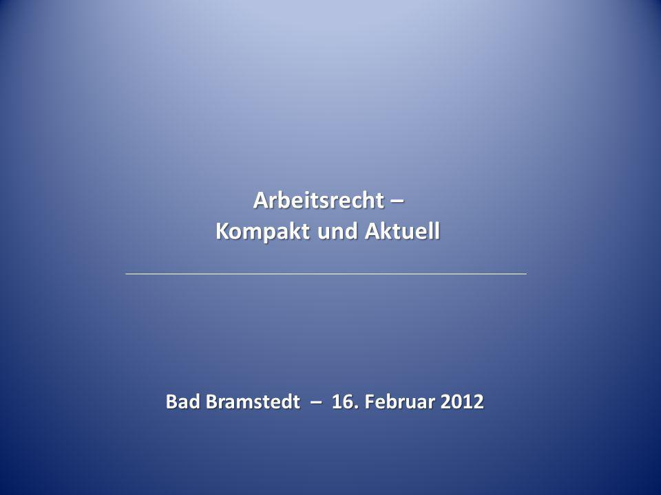Arbeitsrecht – Kompakt und Aktuell Bad Bramstedt – 16. Februar 2012