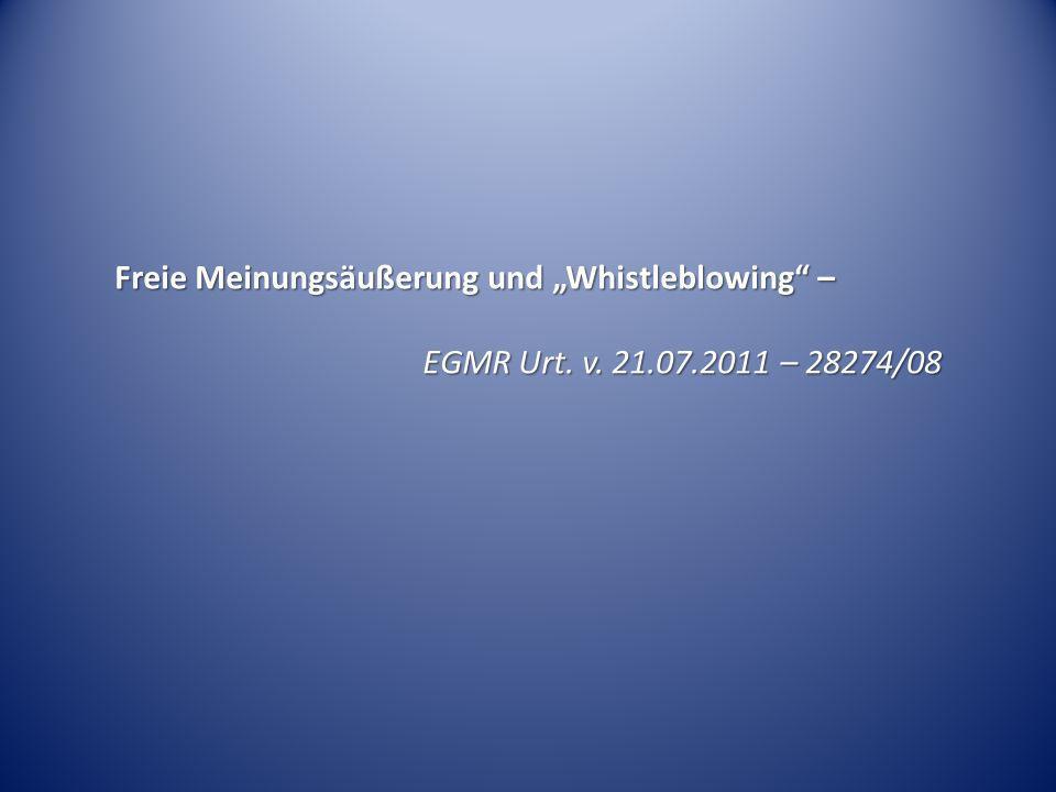 Freie Meinungsäußerung und Whistleblowing – EGMR Urt. v. 21.07.2011 – 28274/08