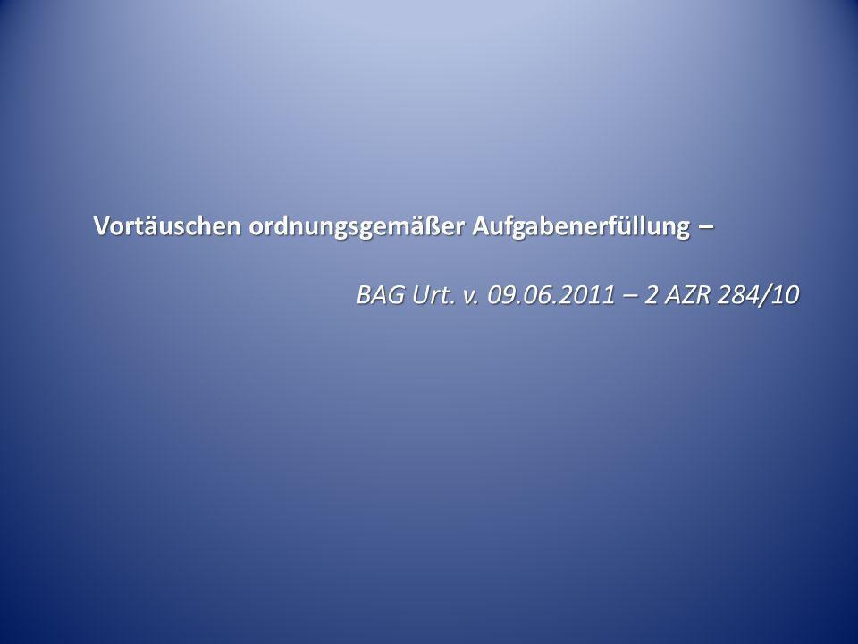Vortäuschen ordnungsgemäßer Aufgabenerfüllung – BAG Urt. v. 09.06.2011 – 2 AZR 284/10