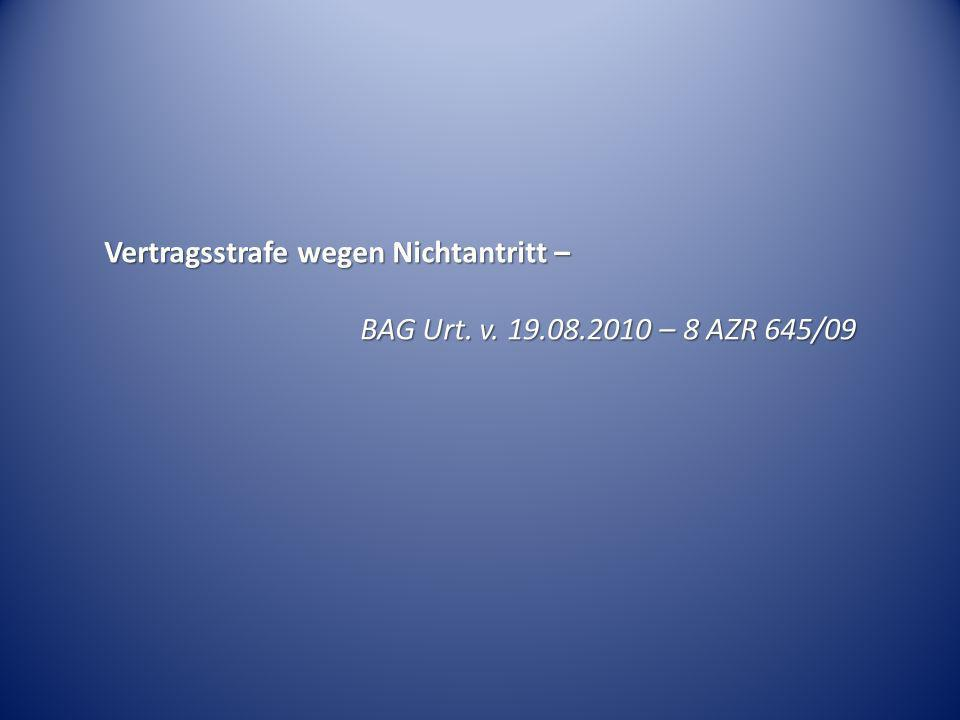Vertragsstrafe wegen Nichtantritt – BAG Urt. v. 19.08.2010 – 8 AZR 645/09