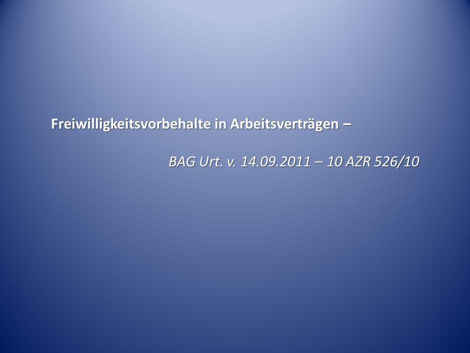 Freiwilligkeitsvorbehalte in Arbeitsverträgen – BAG Urt. v. 14.09.2011 – 10 AZR 526/10