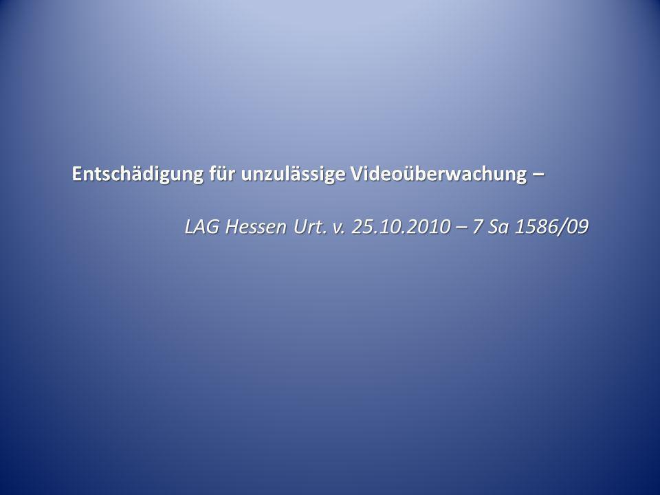 Entschädigung für unzulässige Videoüberwachung – LAG Hessen Urt. v. 25.10.2010 – 7 Sa 1586/09