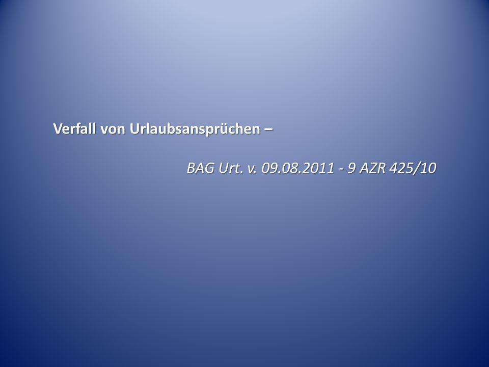 Verfall von Urlaubsansprüchen – BAG Urt. v. 09.08.2011 - 9 AZR 425/10