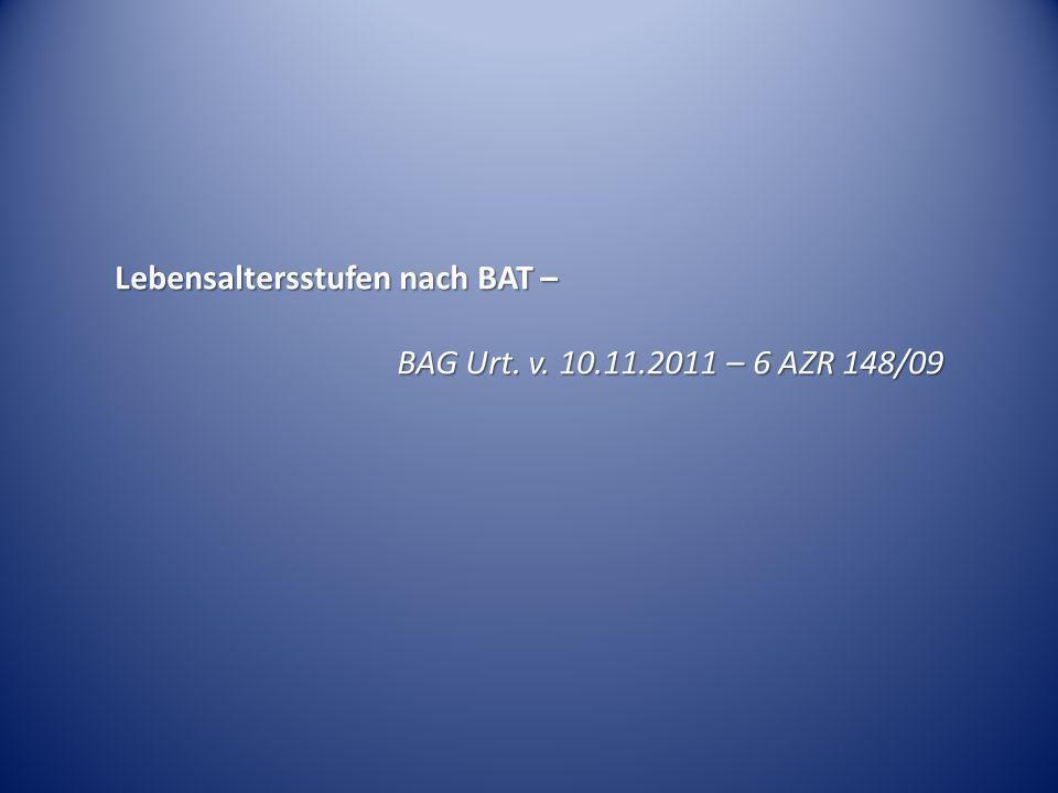 Lebensaltersstufen nach BAT – BAG Urt. v. 10.11.2011 – 6 AZR 148/09
