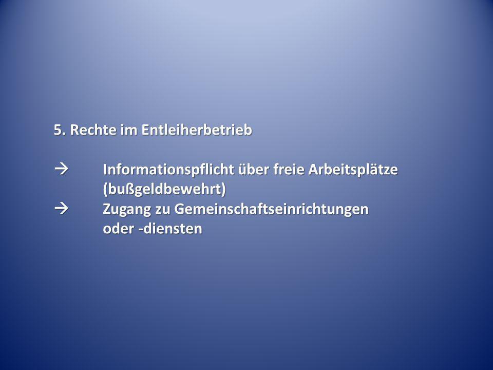 5. Rechte im Entleiherbetrieb Informationspflicht über freie Arbeitsplätze (bußgeldbewehrt) Informationspflicht über freie Arbeitsplätze (bußgeldbeweh