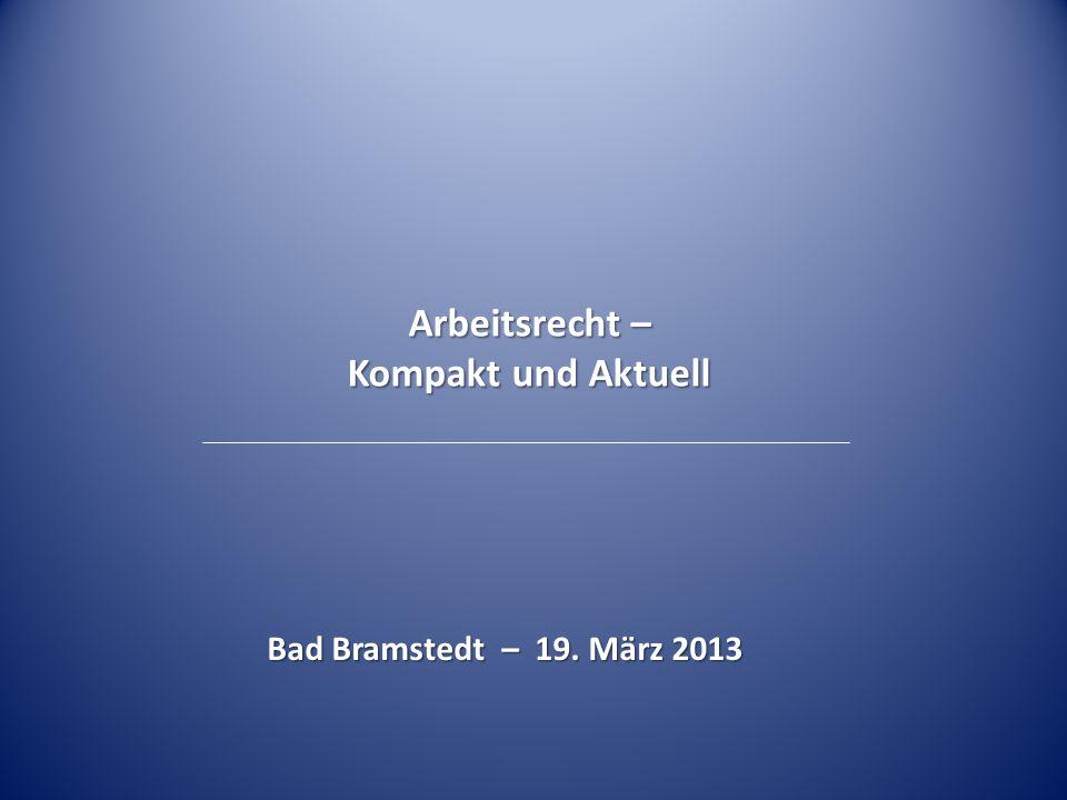 Arbeitsrecht – Kompakt und Aktuell Bad Bramstedt – 19. März 2013