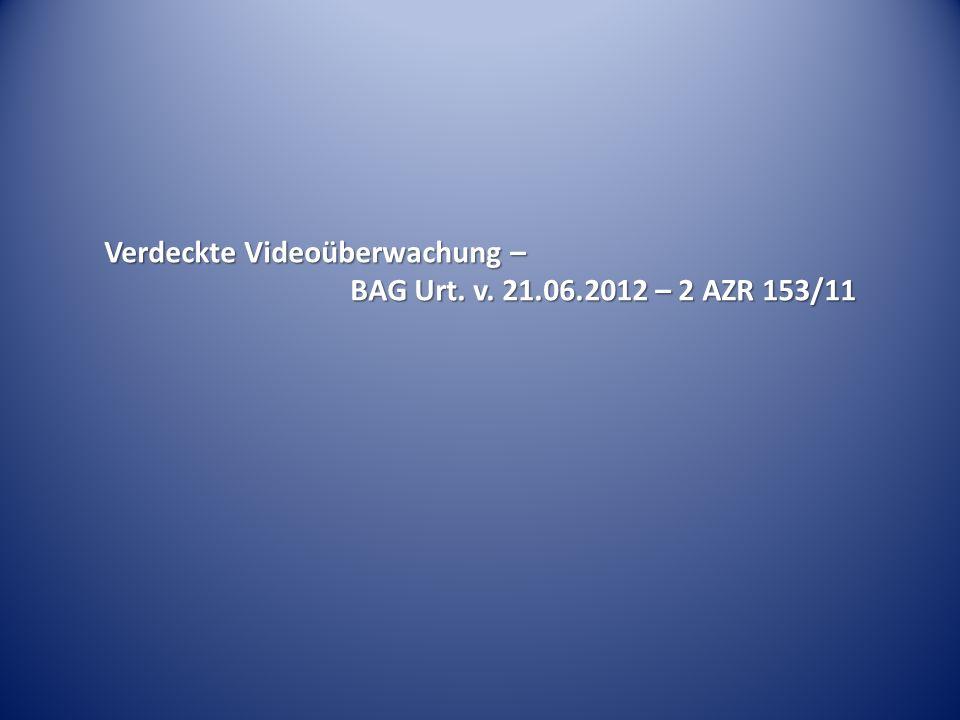 Verdeckte Videoüberwachung – BAG Urt. v. 21.06.2012 – 2 AZR 153/11