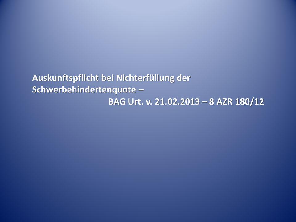 Auskunftspflicht bei Nichterfüllung der Schwerbehindertenquote – BAG Urt. v. 21.02.2013 – 8 AZR 180/12