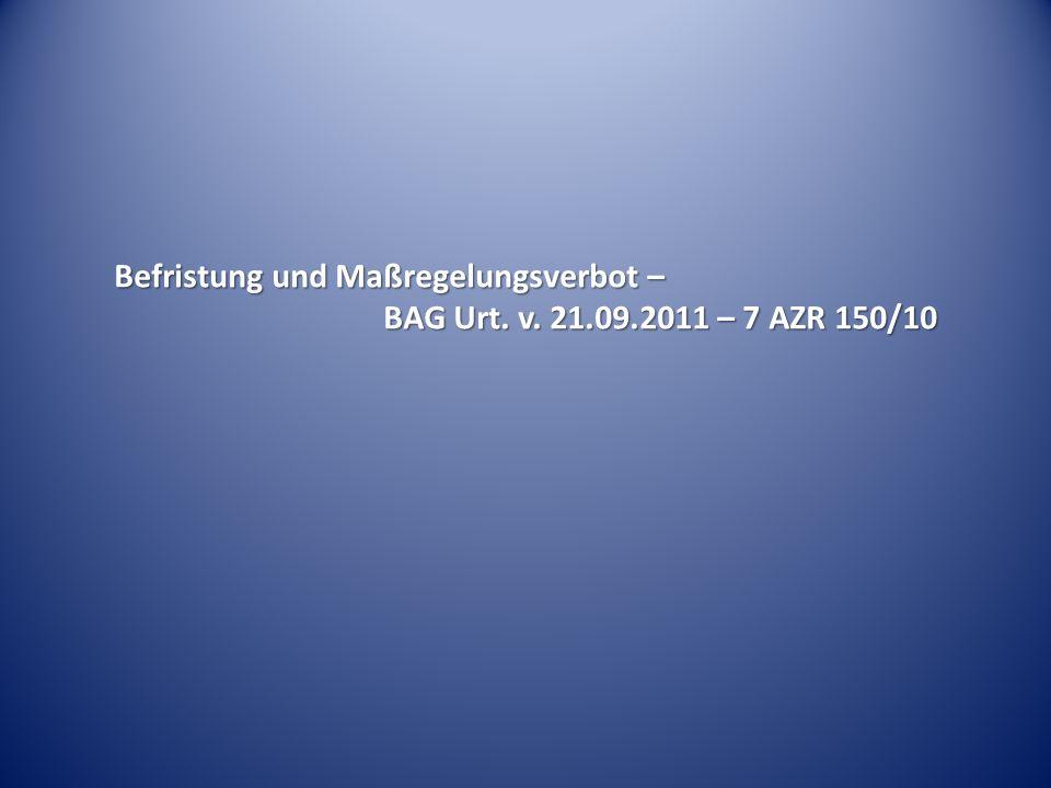 Befristung und Maßregelungsverbot – BAG Urt. v. 21.09.2011 – 7 AZR 150/10