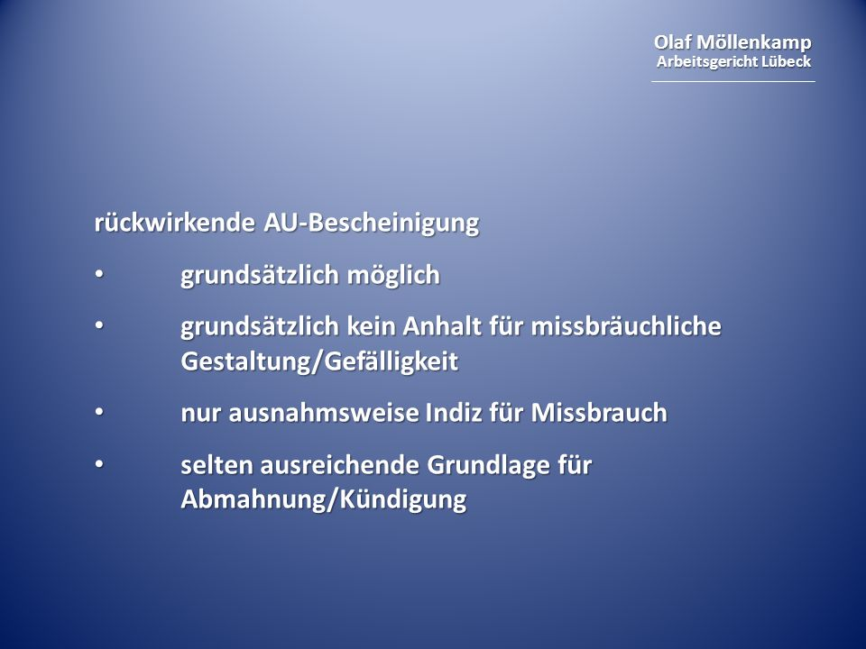 Olaf Möllenkamp Arbeitsgericht Lübeck Zugangsrisiko für AU Arbeitnehmer wenn Hilfsperson/Übermittlungsmedium versagt Pflichtenverstoß Pflichtenverstoß Abmahnungsmöglichkeit Abmahnungsmöglichkeit