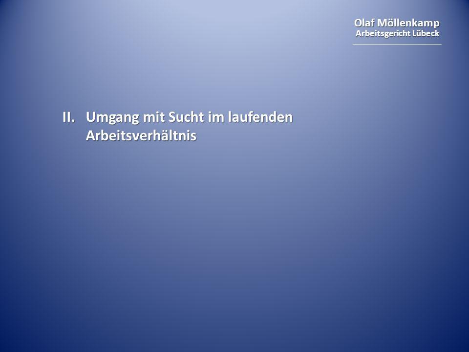 Olaf Möllenkamp Arbeitsgericht Lübeck II. Umgang mit Sucht im laufenden Arbeitsverhältnis