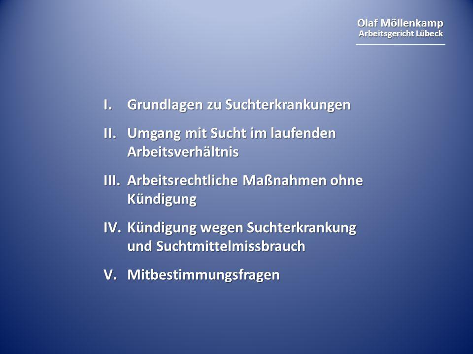 Olaf Möllenkamp Arbeitsgericht Lübeck I.Grundlagen zu Suchterkrankungen II.