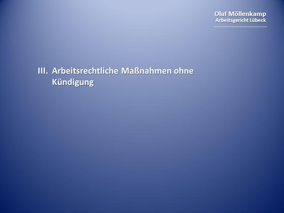 Olaf Möllenkamp Arbeitsgericht Lübeck III. Arbeitsrechtliche Maßnahmen ohne Kündigung