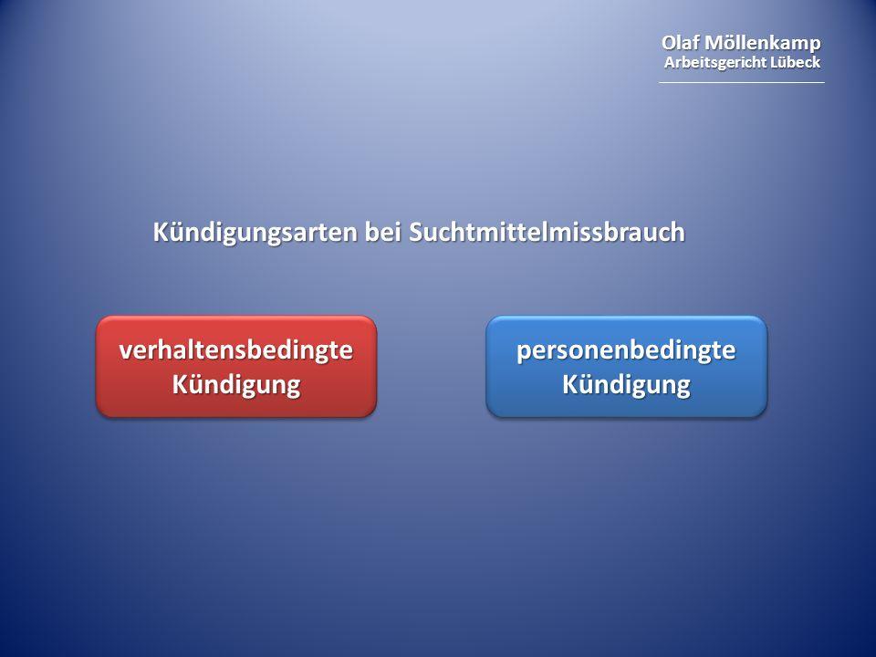 Olaf Möllenkamp Arbeitsgericht Lübeck Kündigungsarten bei Suchtmittelmissbrauch verhaltensbedingte Kündigung personenbedingte Kündigung