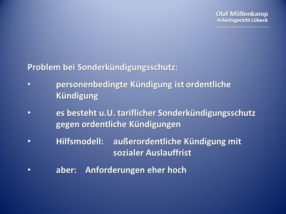 Olaf Möllenkamp Arbeitsgericht Lübeck Problem bei Sonderkündigungsschutz: personenbedingte Kündigung ist ordentliche Kündigung personenbedingte Kündigung ist ordentliche Kündigung es besteht u.U.
