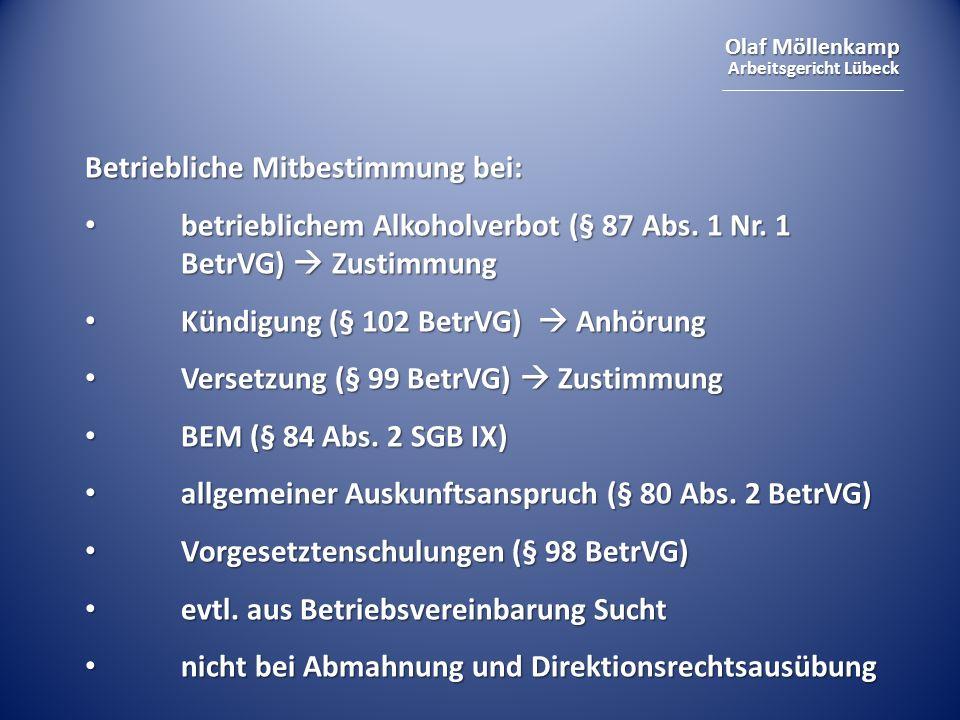 Olaf Möllenkamp Arbeitsgericht Lübeck Betriebliche Mitbestimmung bei: betrieblichem Alkoholverbot (§ 87 Abs.
