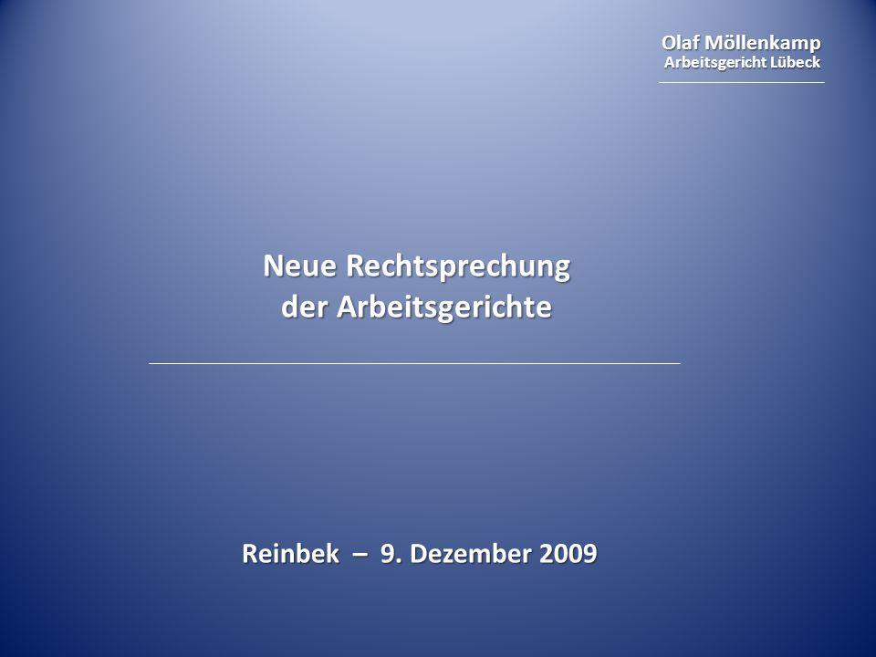 Olaf Möllenkamp Arbeitsgericht Lübeck Neue Rechtsprechung der Arbeitsgerichte Reinbek – 9.