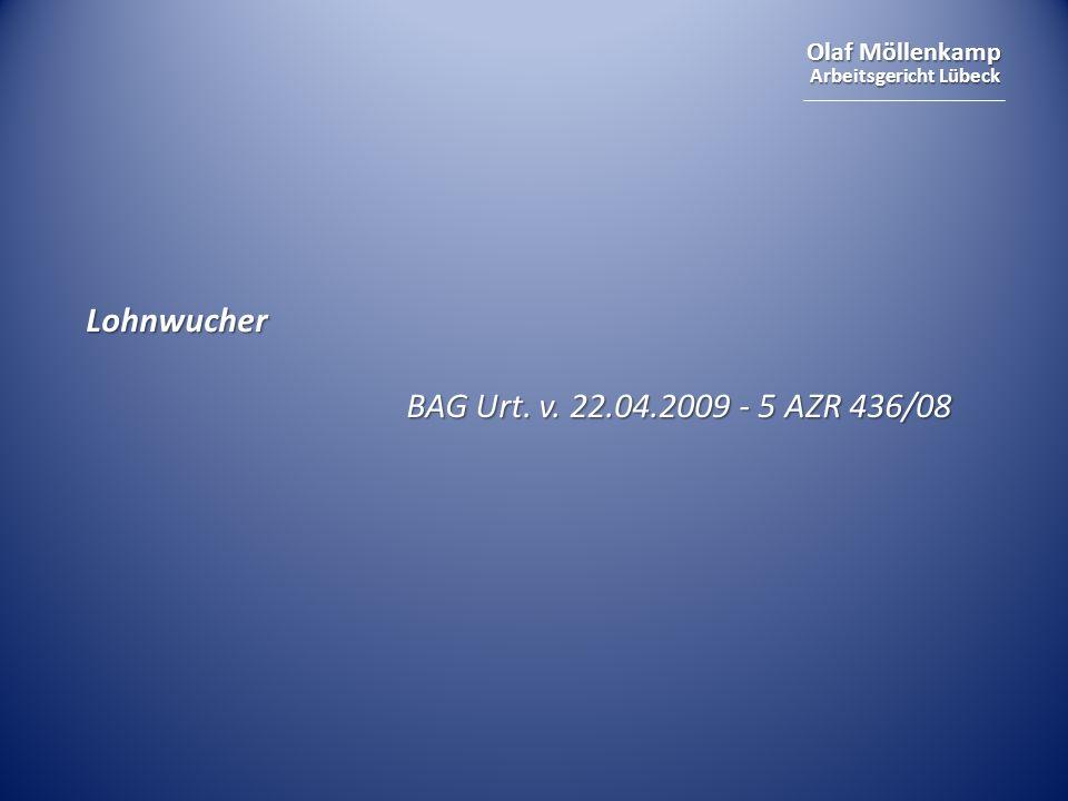 Olaf Möllenkamp Arbeitsgericht Lübeck Lohnwucher BAG Urt. v. 22.04.2009 - 5 AZR 436/08