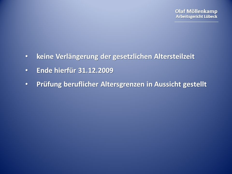 Olaf Möllenkamp Arbeitsgericht Lübeck keine Verlängerung der gesetzlichen Altersteilzeit keine Verlängerung der gesetzlichen Altersteilzeit Ende hierf