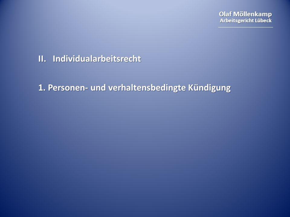 Olaf Möllenkamp Arbeitsgericht Lübeck II.Individualarbeitsrecht 1. Personen- und verhaltensbedingte Kündigung