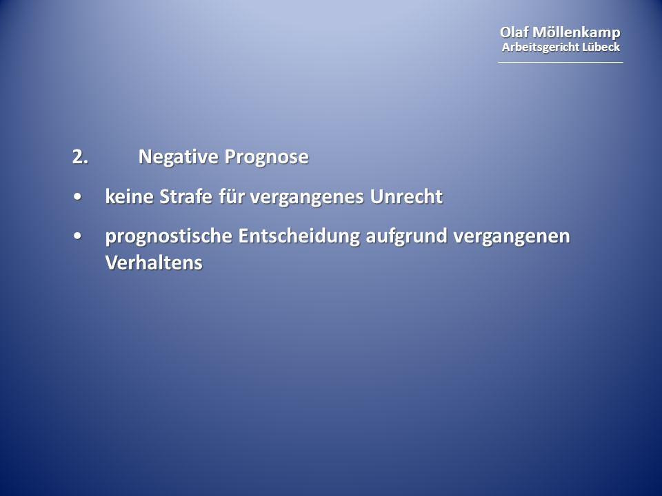 Olaf Möllenkamp Arbeitsgericht Lübeck 2. Negative Prognose keine Strafe für vergangenes Unrechtkeine Strafe für vergangenes Unrecht prognostische Ents
