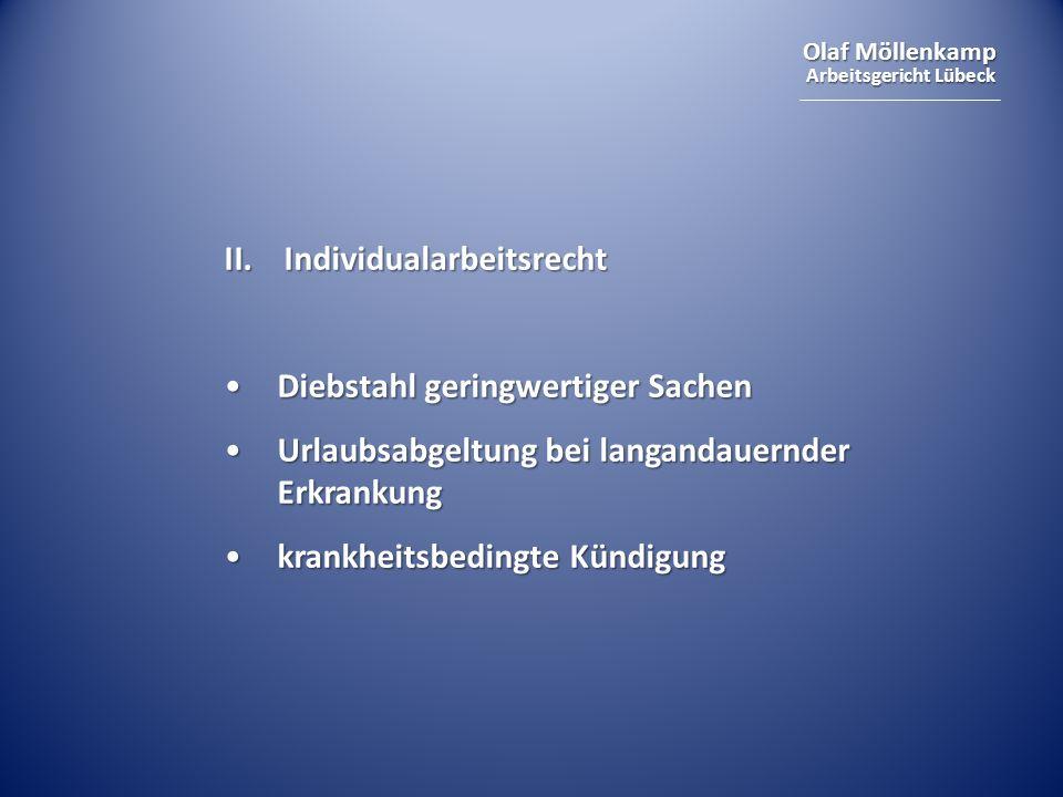 Olaf Möllenkamp Arbeitsgericht Lübeck II.Individualarbeitsrecht Diebstahl geringwertiger SachenDiebstahl geringwertiger Sachen Urlaubsabgeltung bei la