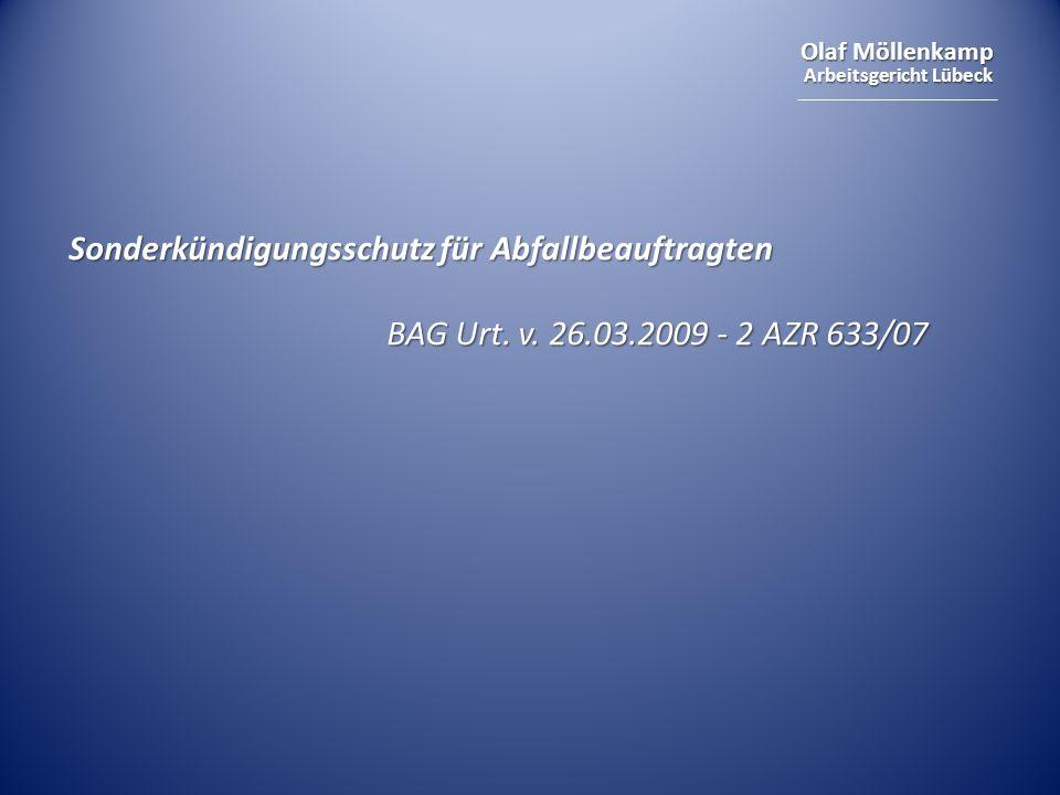 Olaf Möllenkamp Arbeitsgericht Lübeck Sonderkündigungsschutz für Abfallbeauftragten BAG Urt. v. 26.03.2009 - 2 AZR 633/07