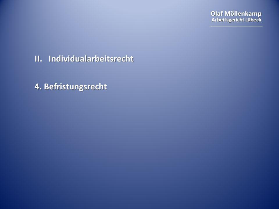 Olaf Möllenkamp Arbeitsgericht Lübeck II.Individualarbeitsrecht 4. Befristungsrecht