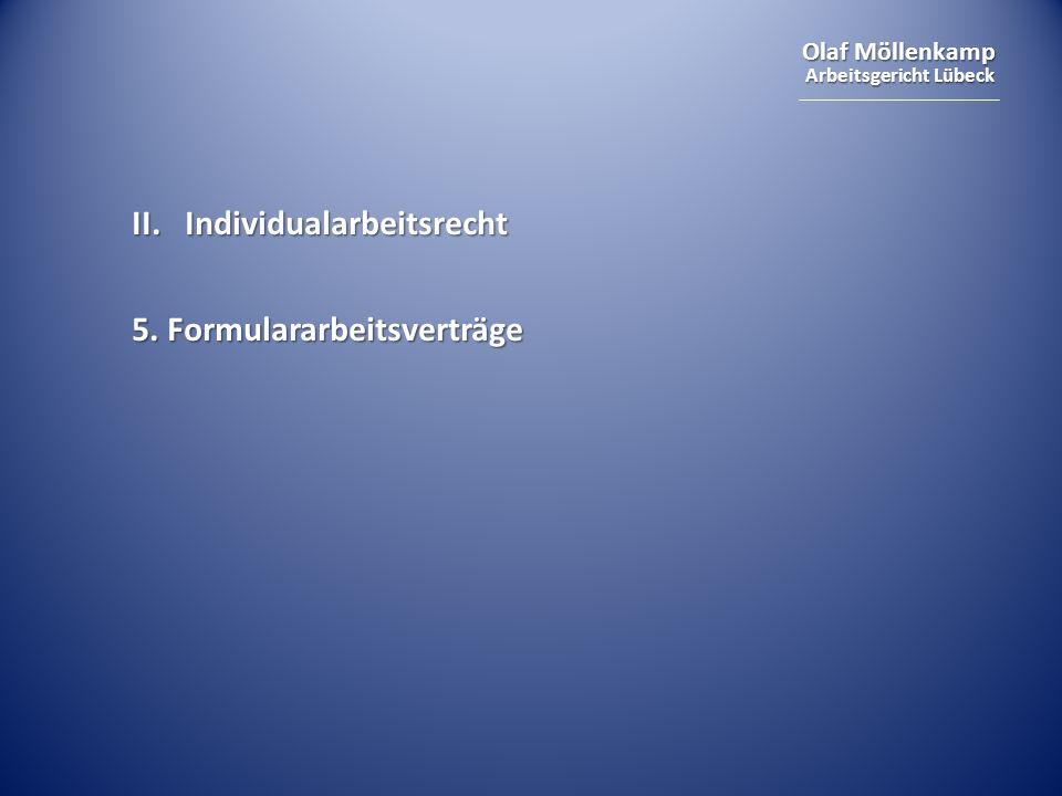 Olaf Möllenkamp Arbeitsgericht Lübeck II.Individualarbeitsrecht 5. Formulararbeitsverträge