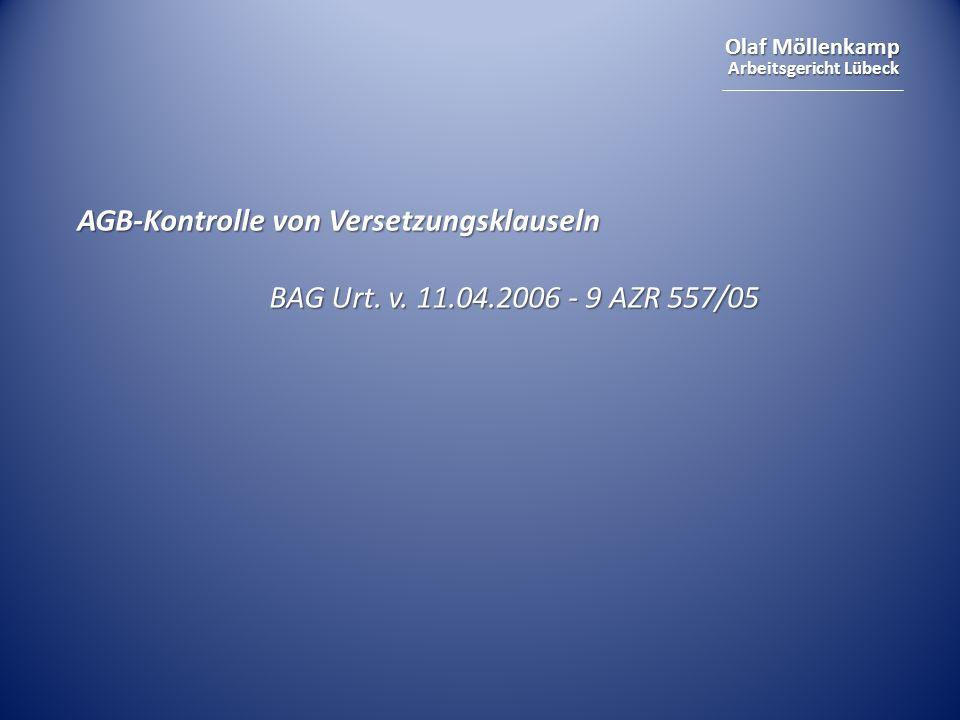 Olaf Möllenkamp Arbeitsgericht Lübeck AGB-Kontrolle von Versetzungsklauseln BAG Urt.