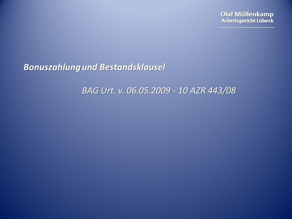 Olaf Möllenkamp Arbeitsgericht Lübeck Bonuszahlung und Bestandsklausel BAG Urt. v. 06.05.2009 - 10 AZR 443/08