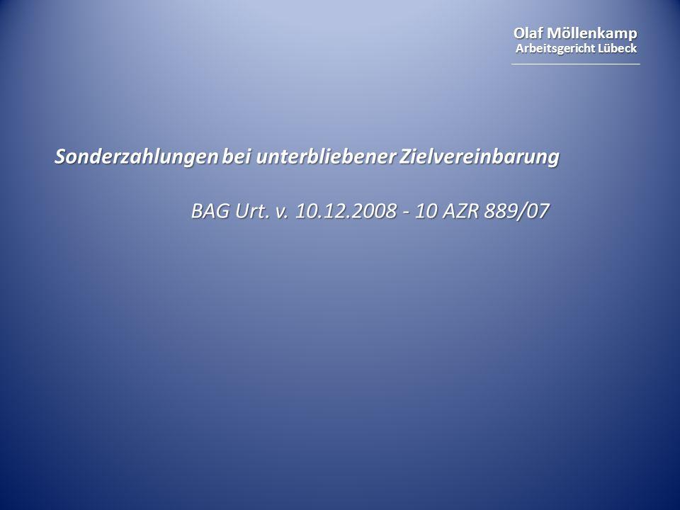 Olaf Möllenkamp Arbeitsgericht Lübeck Sonderzahlungen bei unterbliebener Zielvereinbarung BAG Urt. v. 10.12.2008 - 10 AZR 889/07
