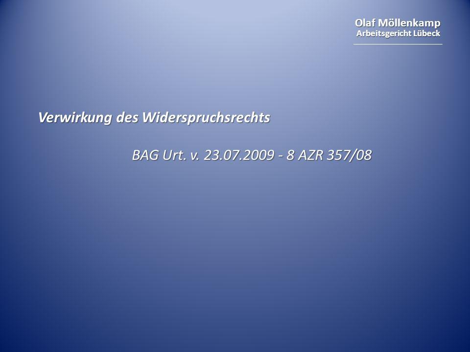 Olaf Möllenkamp Arbeitsgericht Lübeck Verwirkung des Widerspruchsrechts BAG Urt. v. 23.07.2009 - 8 AZR 357/08