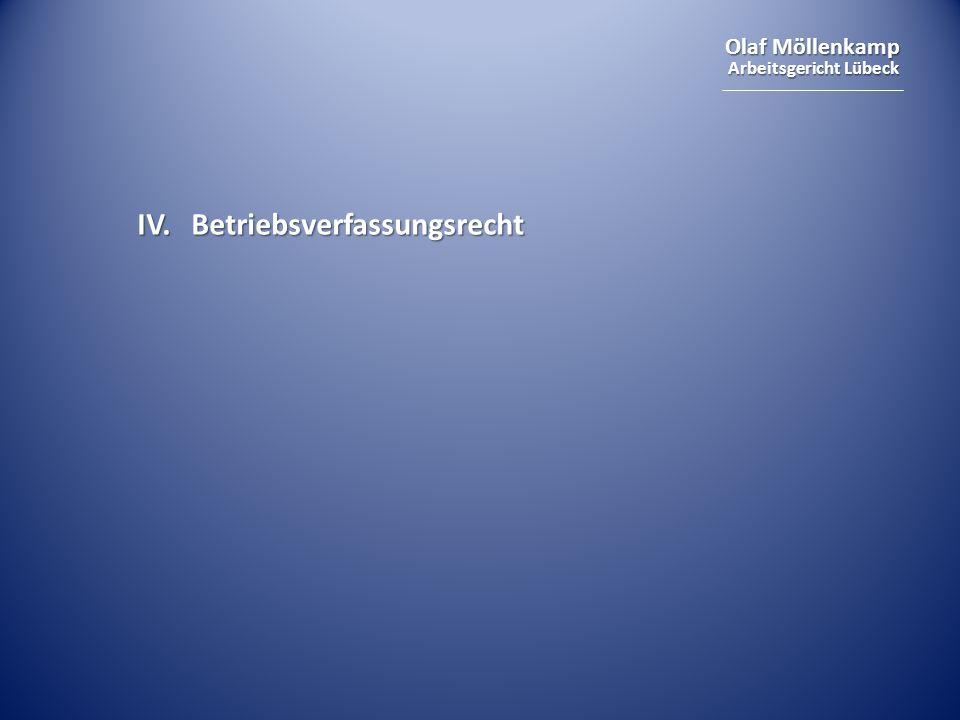 Olaf Möllenkamp Arbeitsgericht Lübeck IV. Betriebsverfassungsrecht
