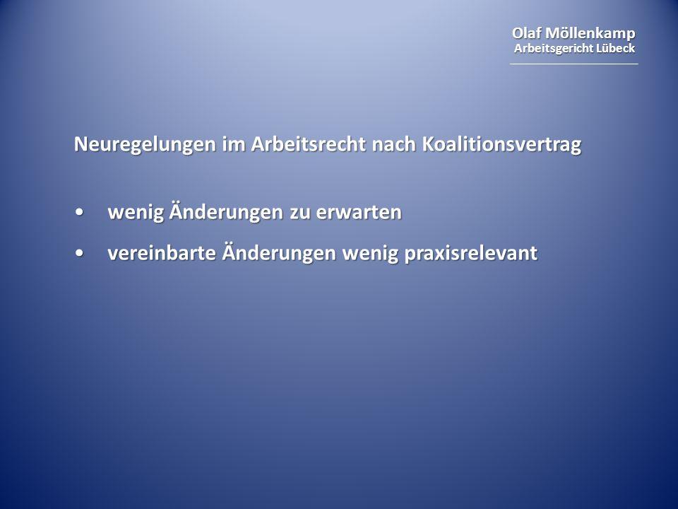 Olaf Möllenkamp Arbeitsgericht Lübeck Bekenntnis zur Tarifautonomie Bekenntnis zur Tarifautonomie Ablehnung eines allgemeinen Mindestlohns Ablehnung eines allgemeinen Mindestlohns Allgemeinverbindlichkeitserklärungen nur noch bei Mehrheit im Tarifausschuss Allgemeinverbindlichkeitserklärungen nur noch bei Mehrheit im Tarifausschuss