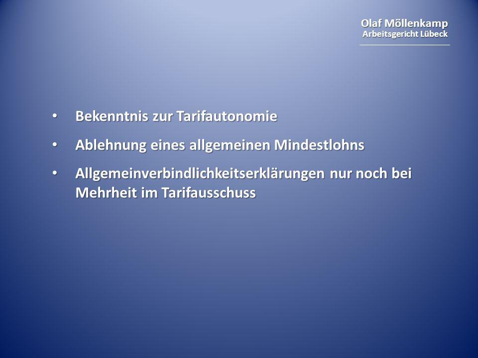 Olaf Möllenkamp Arbeitsgericht Lübeck Bekenntnis zur Tarifautonomie Bekenntnis zur Tarifautonomie Ablehnung eines allgemeinen Mindestlohns Ablehnung e