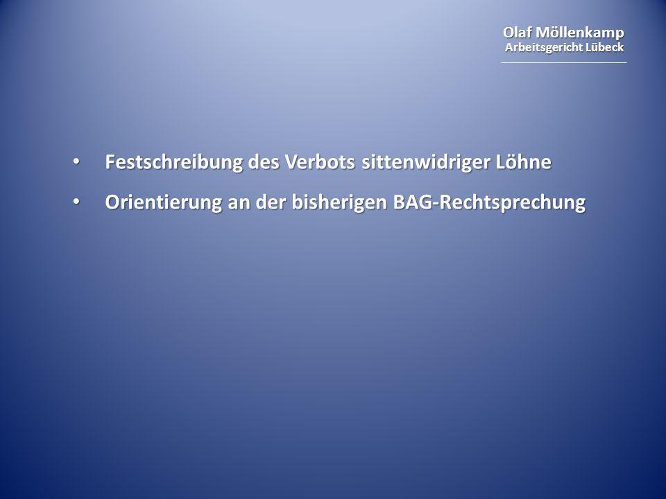 Olaf Möllenkamp Arbeitsgericht Lübeck Festschreibung des Verbots sittenwidriger Löhne Festschreibung des Verbots sittenwidriger Löhne Orientierung an