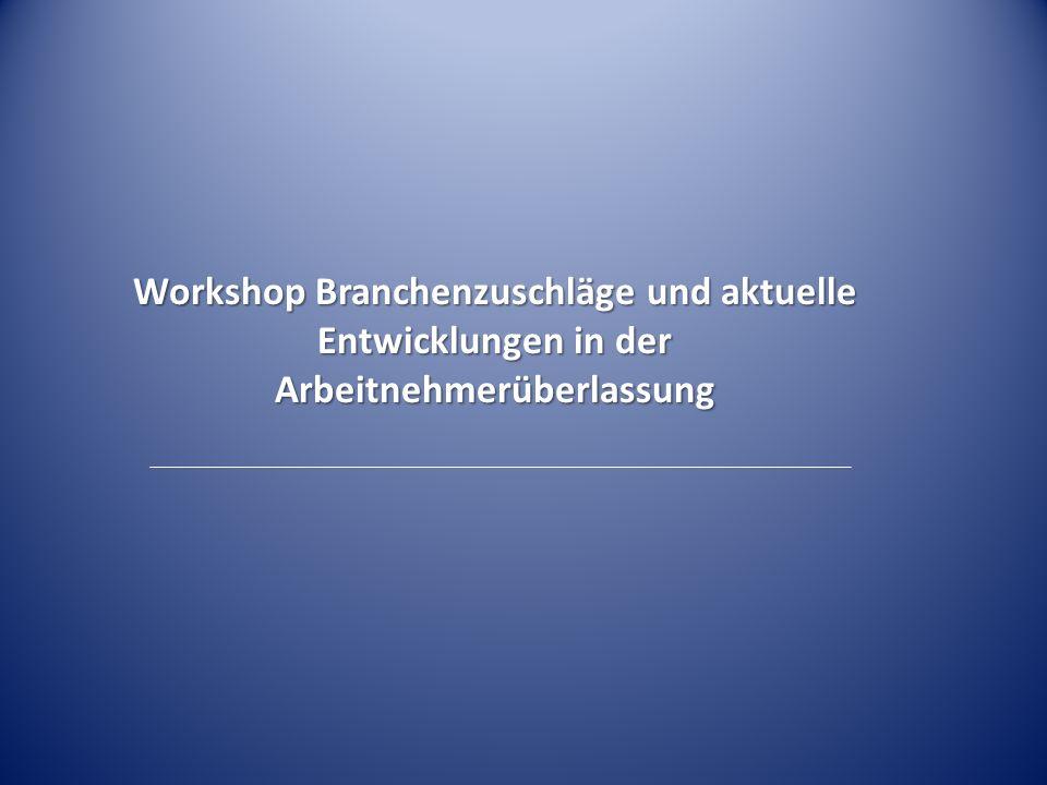 Workshop Branchenzuschläge und aktuelle Entwicklungen in der Arbeitnehmerüberlassung