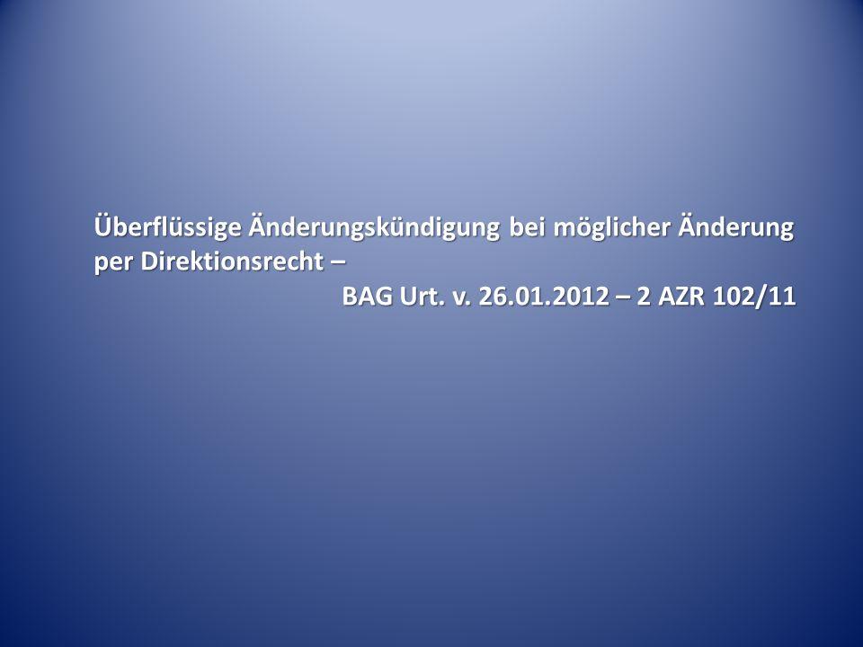 Überflüssige Änderungskündigung bei möglicher Änderung per Direktionsrecht – BAG Urt.