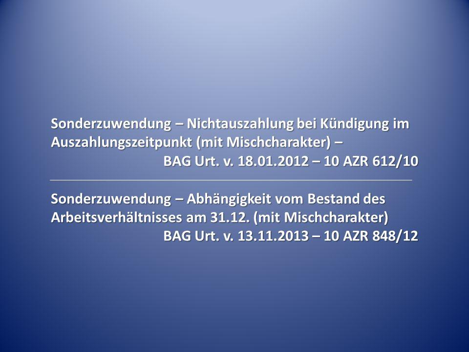 Sonderzuwendung – Nichtauszahlung bei Kündigung im Auszahlungszeitpunkt (mit Mischcharakter) – BAG Urt.